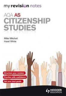 My Revision Notes: AQA AS Citizenship Studies av Mike Mitchell og Hazel White (Heftet)