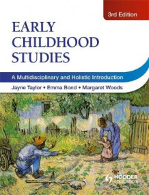 Early Childhood Studies, 3rd Edition av Dr. Jayne Taylor, Emma Bond og Margaret Woods (Heftet)