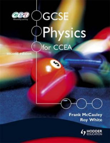 GCSE Physics for CCEA av Roy White og Frank McCauley (Heftet)