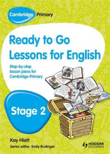 Cambridge Primary Ready to Go Lessons for English Stage 2 av Kay Hiatt og Karina Hiatt (Heftet)