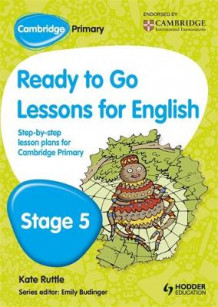 Cambridge Primary Ready to Go Lessons for English Stage 5 av Kay Hiatt (Heftet)