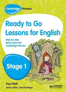 Cambridge Primary Ready to Go Lessons for English Stage 1 av Kay Hiatt og Karina Hiatt (Heftet)