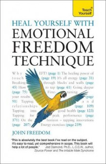 Heal Yourself with Emotional Freedom Technique: Teach Yourself av John Freedom (Heftet)