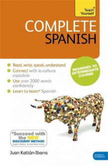 Complete Spanish (Learn Spanish with Teach Yourself) av Juan Kattan Ibarra (Heftet)