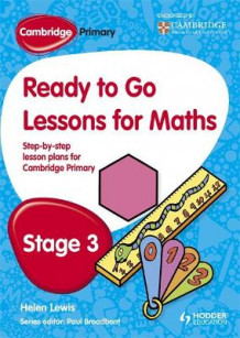 Cambridge Primary Ready to Go Lessons for Mathematics Stage 3 av Paul Broadbent (Heftet)