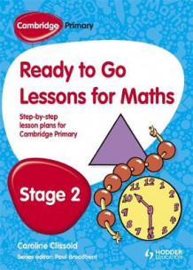 Cambridge Primary Ready to Go Lessons for Mathematics Stage 2 av Paul Broadbent (Heftet)