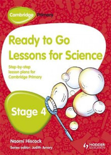 Cambridge Primary Ready to Go Lessons for Science Stage 4 av Naomi Hiscock (Heftet)