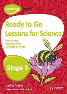 Cambridge Primary Ready to Go Lessons for Science Stage 5 av Judith Amery (Heftet)