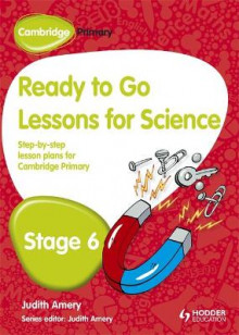 Cambridge Primary Ready to Go Lessons for Science Stage 6 av Judith Amery (Heftet)