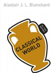 Classical World av Alastair J. L. Blanshard (Heftet)
