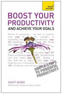 Boost Your Productivity and Achieve Your Goals: Teach Yourself av Matt Avery (Heftet)
