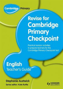 Cambridge Primary Revise for Primary Checkpoint English Teacher's Guide av Stephanie Austwick (Heftet)