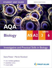 AQA AS/A2 Biology Student Unit Guide New Edition: Units 3 & 6 Investigative and Practical Skills in Biology av Steve Potter og Martin Rowland (Heftet)
