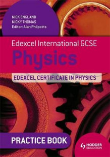 Edexcel International GCSE and Certificate Physics Practice Book av Nick England og Nicky Thomas (Heftet)