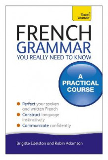 French Grammar You Really Need to Know: Teach Yourself av Robin Adamson (Heftet)
