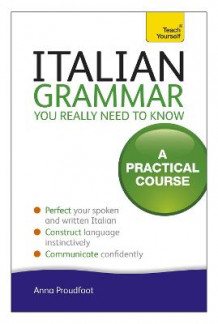 Italian Grammar You Really Need To Know av Anna Proudfoot (Heftet)