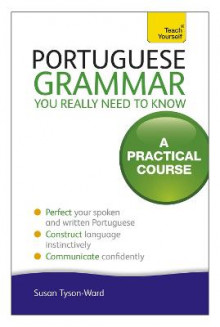 Portuguese Grammar You Really Need to Know: Teach Yourself av Sue Tyson-Ward (Heftet)