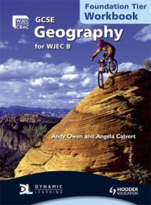GCSE Geography for WJEC B Workbook Foundation Tier av Andrew Owen og Angela Calvert (Heftet)