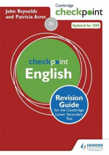 Cambridge Checkpoint English Revision Guide for the Cambridge Secondary 1 Test av John Reynolds og Patricia Acres (Heftet)
