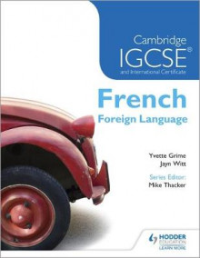 Cambridge IGCSE and International Certificate French Foreign Language av Yvette Grime og Jayn Witt (Heftet)