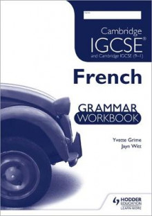 Cambridge IGCSE and International Certificate French Foreign Language Grammar Workbook: Workbook av Yvette Grime og Jayn Witt (Heftet)