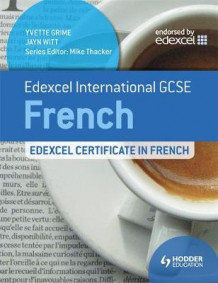 Edexcel International GCSE and Certificate French av Yvette Grime og Jayn Witt (Heftet)