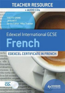 Edexcel International GCSE and Certificate French Teacher Resource: Teacher Resource and Audio av Yvette Grime og Jayn Witt (Heftet)