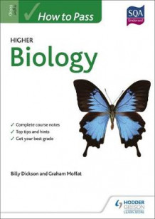 How to Pass Higher Biology for CfE av Billy Dickson og Graham Moffat (Heftet)