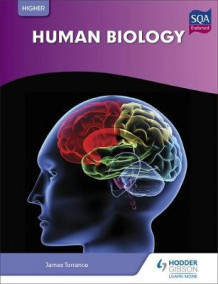 Higher Human Biology for CfE av James Torrance, James Fullarton, Clare Marsh, James Simms og Caroline Stevenson (Heftet)
