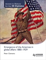 Access to History for the IB Diploma: Emergence of the Americas in Global Affairs 1880-1929 av Peter Clements og Philip Benson (Heftet)