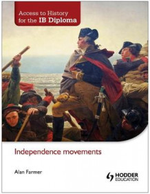 Access to History for the IB Diploma: Independence movements av Alan Farmer (Heftet)