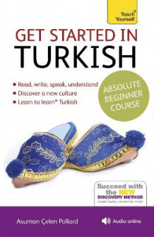 Get Started in Turkish Absolute Beginner Course av Asuman Celen Pollard (Blandet mediaprodukt)