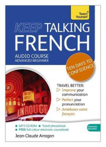 Keep Talking French Audio Course - Ten Days to Confidence av Jean-Claude Arragon (Lydbok-CD)