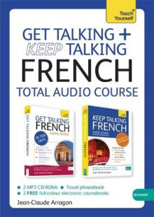 Get Talking and Keep Talking French Total Audio Course av Jean-Claude Arragon (Lydbok-CD)