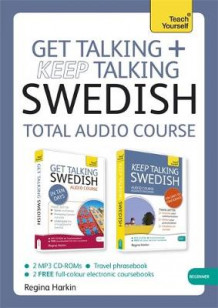 Get Talking and Keep Talking Swedish Total Audio Course av Regina Harkin (Lydbok-CD)