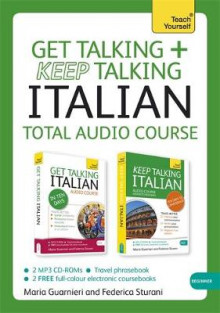 Get Talking and Keep Talking Italian Total Audio Course av Maria Guarnieri og Federica Sturani (Lydbok-CD)