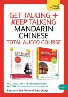 Get Talking and Keep Talking Mandarin Chinese Total Audio Course av Song Lianyi og Elizabeth Scurfield (Lydbok-CD)