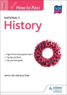 How to Pass National 5 History av John A. Kerr og Jerry Teale (Heftet)
