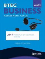 Omslag - BTEC First Business Level 2 Assessment Guide: Unit 4 Principles of Customer Service