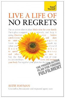Live a Life of No Regrets - the Proven Action Plan for Finding Fulfilment: Teach Yourself av Suzie Hayman (Heftet)