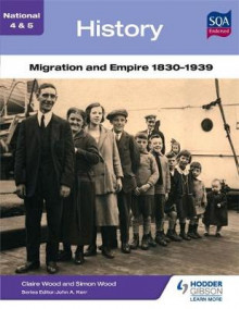 National 4 & 5 History: Migration and Empire 1830-1939 av Simon Wood og Claire Wood (Heftet)