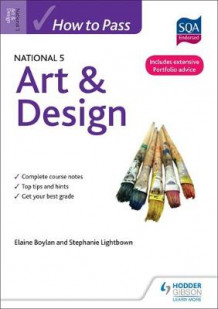 How to Pass National 5 Art & Design av Elaine Boylan og Stephanie Lightbown (Heftet)