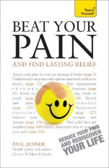 Beat Your Pain and Find Lasting Relief: Teach Yourself av Paul Jenner (Heftet)