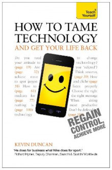 How to Tame Technology and Get Your Life Back: Teach Yourself av Kevin Duncan (Heftet)