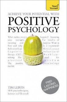 Achieve Your Potential with Positive Psychology av Tim LeBon (Heftet)