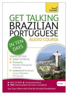 Get Talking Brazilian Portuguese in Ten Days Beginner Audio Course av Sue Tyson-Ward og Ethel Pereira de Almeida Rowbotham (Lydbok-CD)