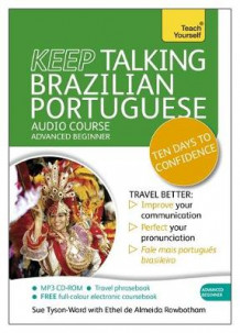 Keep Talking Brazilian Portuguese Audio Course - Ten Days to Confidence av Sue Tyson-Ward, Ethel Pereira de Almeida Rowbotham og Tham (Lydbok-CD)
