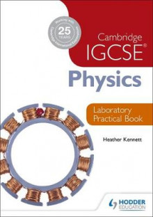 Cambridge IGCSE Physics Laboratory Practical Book av Heather Kennett (Heftet)