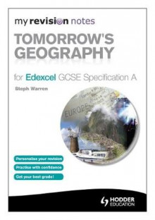 My Revision Notes: Tomorrow's Geography for Edexcel GCSE Specification A av Steph Warren og Mike Harcourt (Heftet)