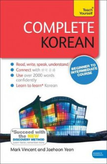 Complete Korean Beginner to Intermediate Course av Mark Vincent og Jaehoon Yeon (Heftet)